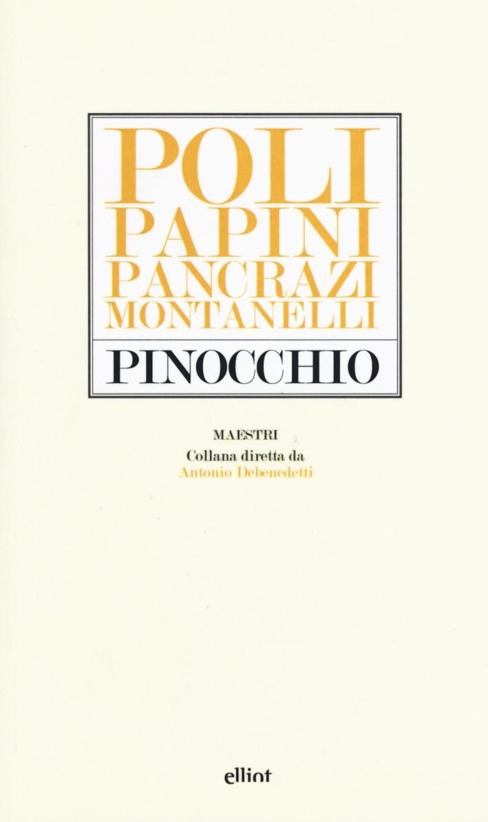 Pinocchio. Poli, Papini, Pancrazi, Montanelli