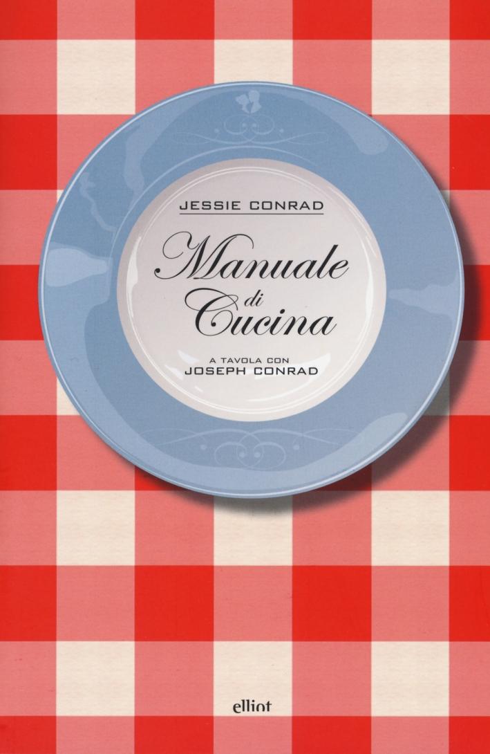 Manuale di cucina. A tavola con Joseph Conrad