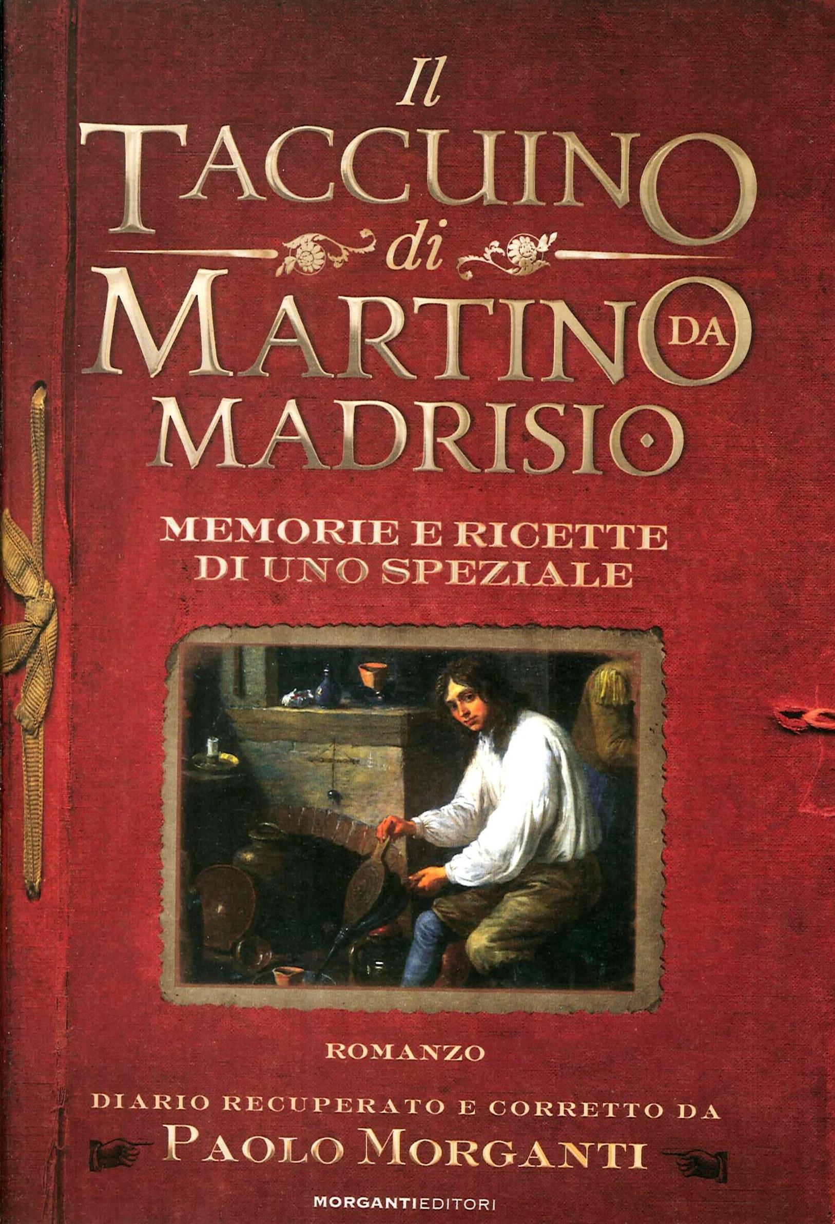 Il taccuino di Martino da Madrisio. Memorie e ricette di uno speziale