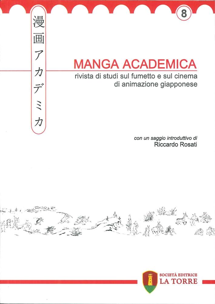 Manga Academica. Rivista di Studi sul Fumetto e sul Cinema di Animazione Giapponese (2015). Vol. 8