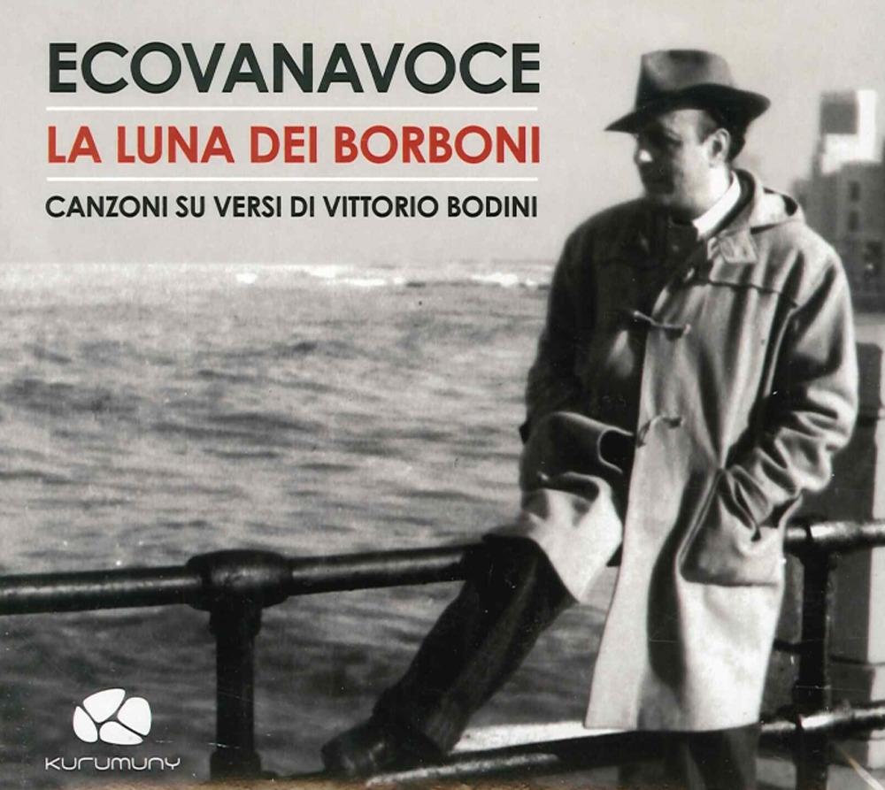 La Luna dei Borboni. Canzoni sui Versi di Vittorio Bodini. con CD Audio