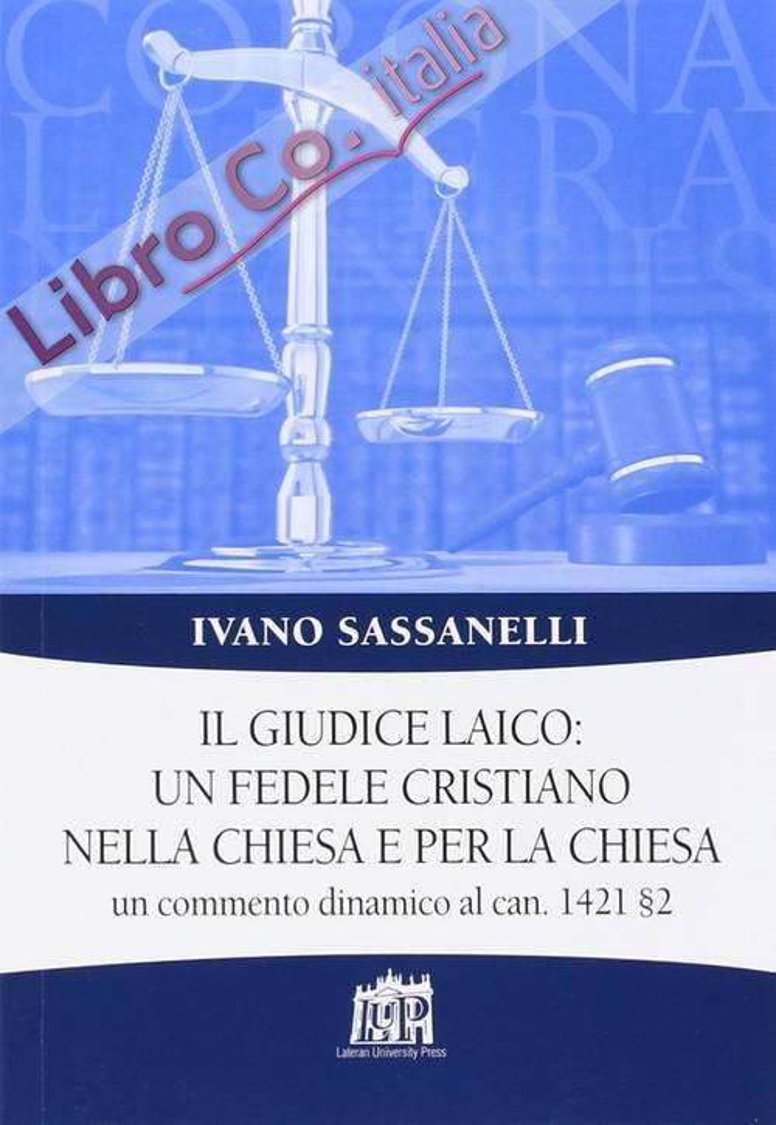 Il giudice laico: un fedele cristiano nella Chiesa e per la Chiesa. Un commento dinamico al can. 1421 §2