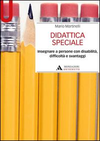Didattica speciale. Insegnare a persone con disabilità, difficoltà e svantaggi
