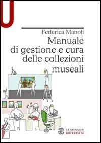 Manuale di gestione e cura delle collezioni museali