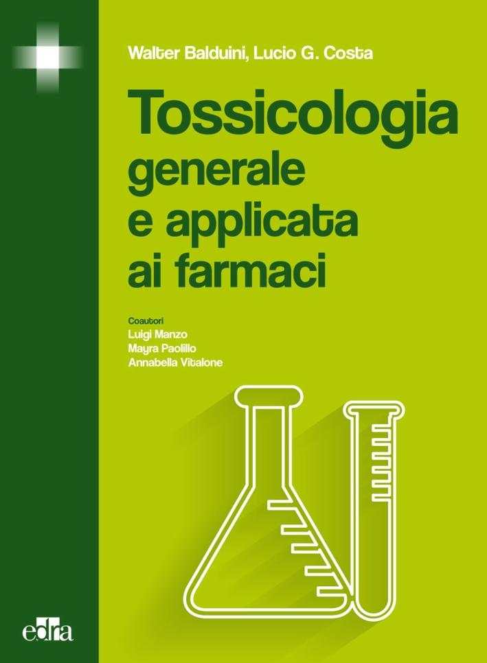 Tossicologia generale e applicata ai farmaci