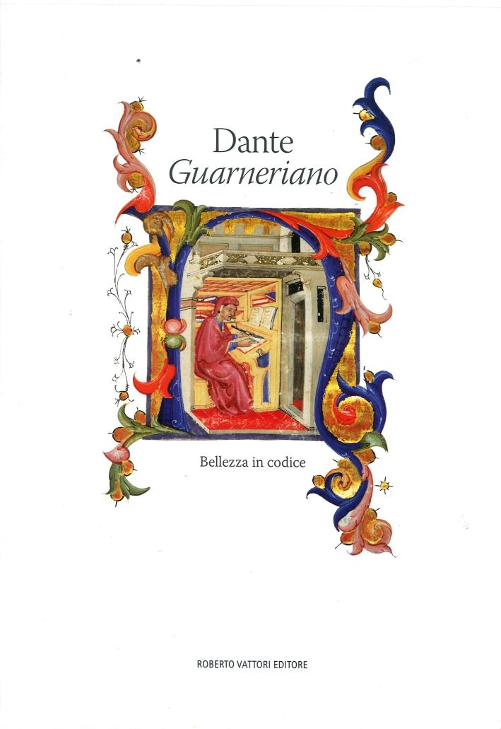 Dante Guarneriano. Bellezza in Codice