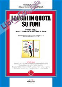 Lavori in Quota Su Funi. Con CD-ROM