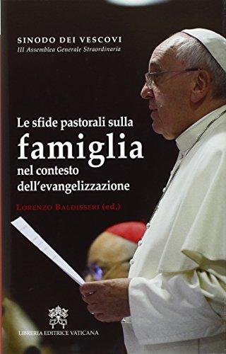 Le sfide pastorali della famiglia nel contesto dell'evangelizzazione. 3° Assemblea generale staordinaria