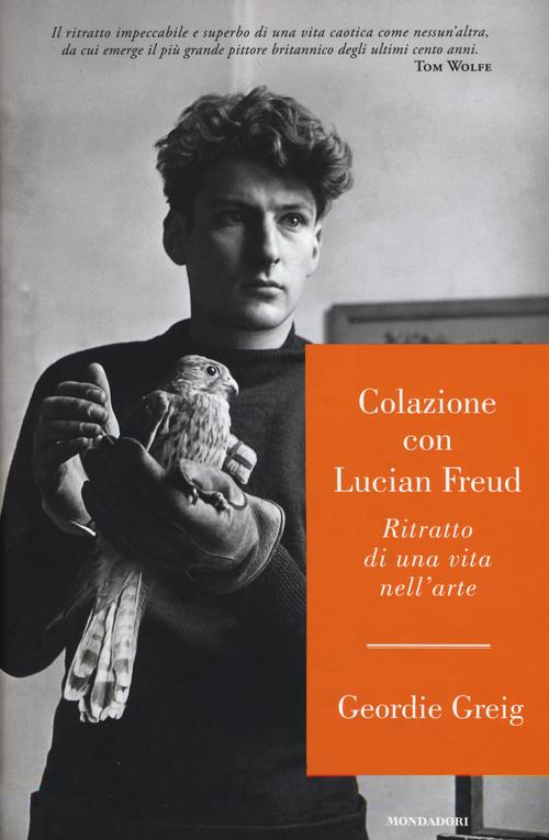 Colazione con Lucian Freud. Ritratto di una vita nell'arte