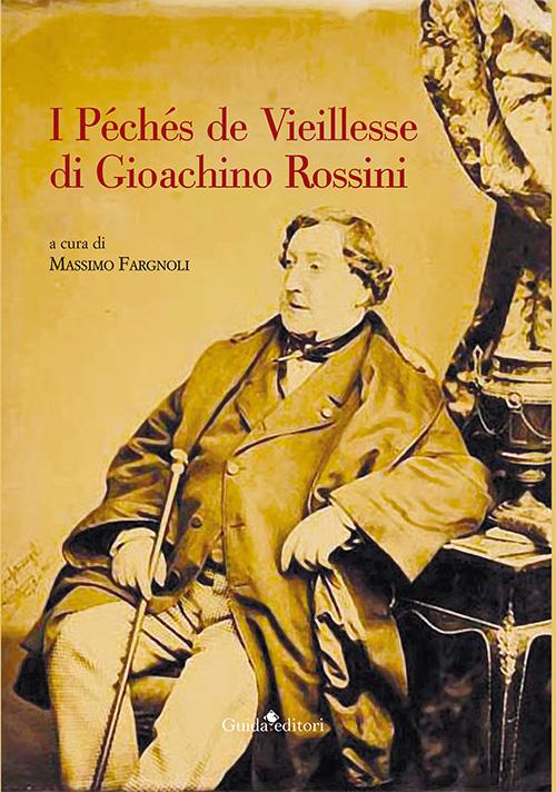 I péchés de vieillesse di Gioachino Rossini