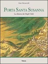 Porta Santa Susanna. La dimora dei Degli Oddi