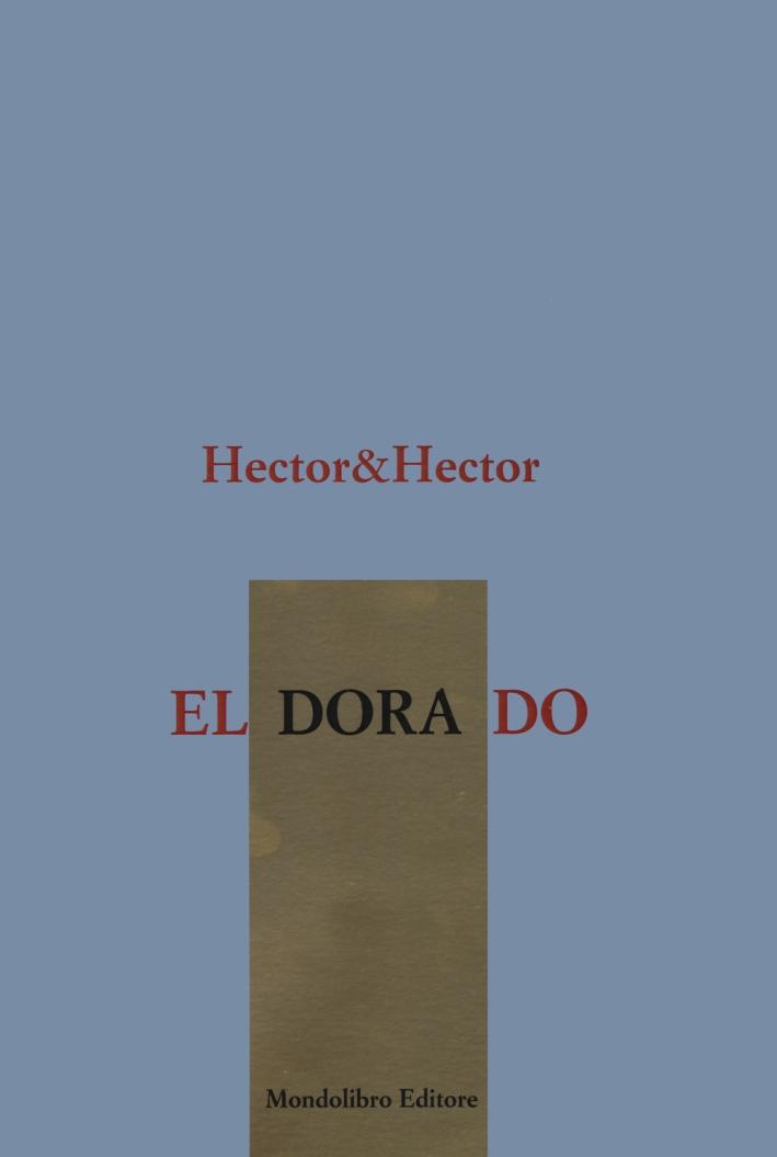 Eldorado. Ediz. italiana e inglese
