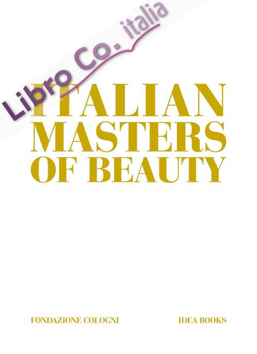 Italian Masters of Beauty.