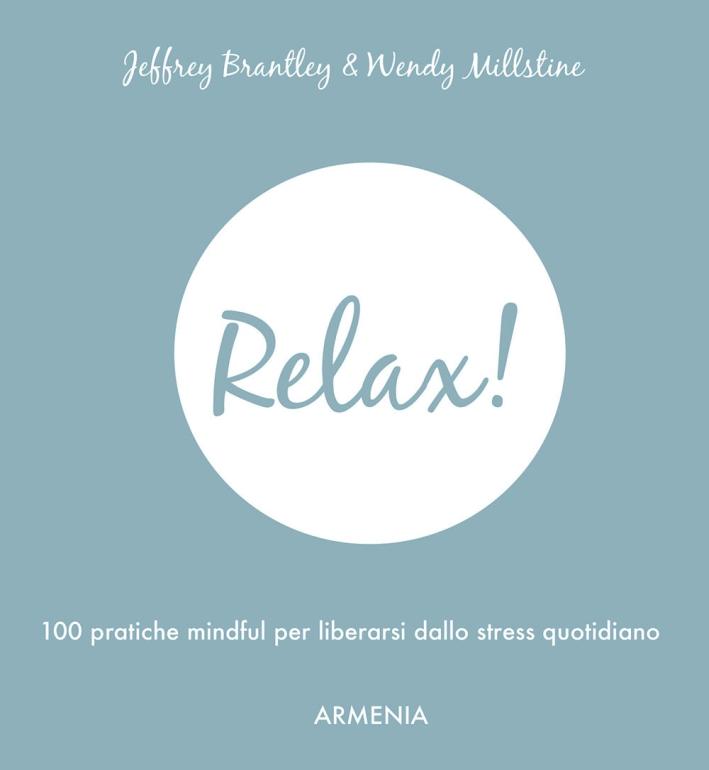 Relax! 100 pratiche mindful per vincere lo stress quotidiano