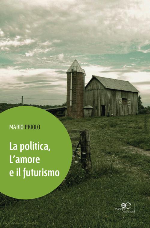 La politica, l'amore e il futurismo.