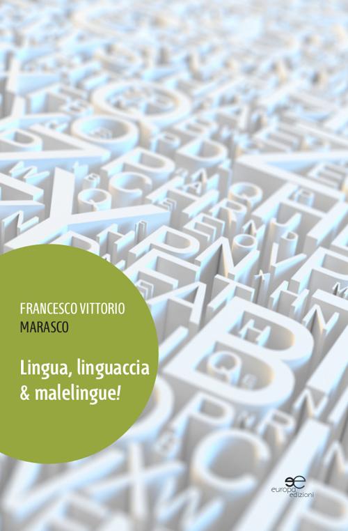 Lingua, linguaccia & malelingue!