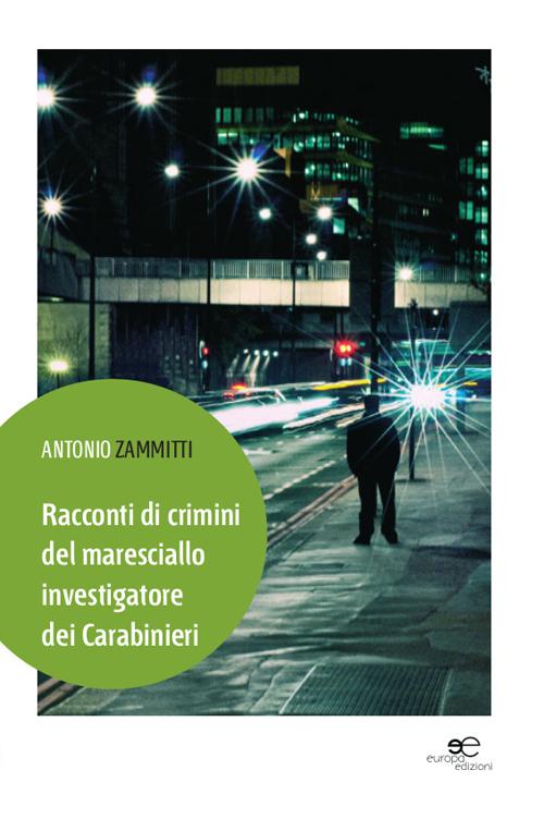 Racconti di crimini del maresciallo investigatore dei carabinieri.