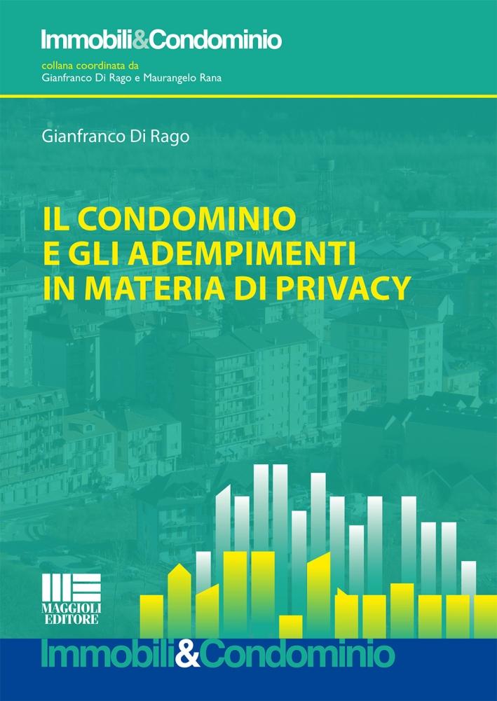 Il condominio e gli adempimenti in materia di privacy.