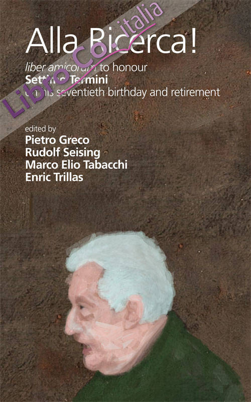 Alla ricerca! Liber amicorum to honour Settimo Termini on his seventieth birthday and retirement. Ediz. italiana, inglese e spagnola