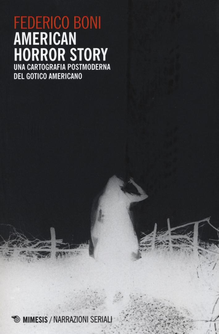 American Horror Story. Una Cartografia Postmoderna del Gotico Americano.