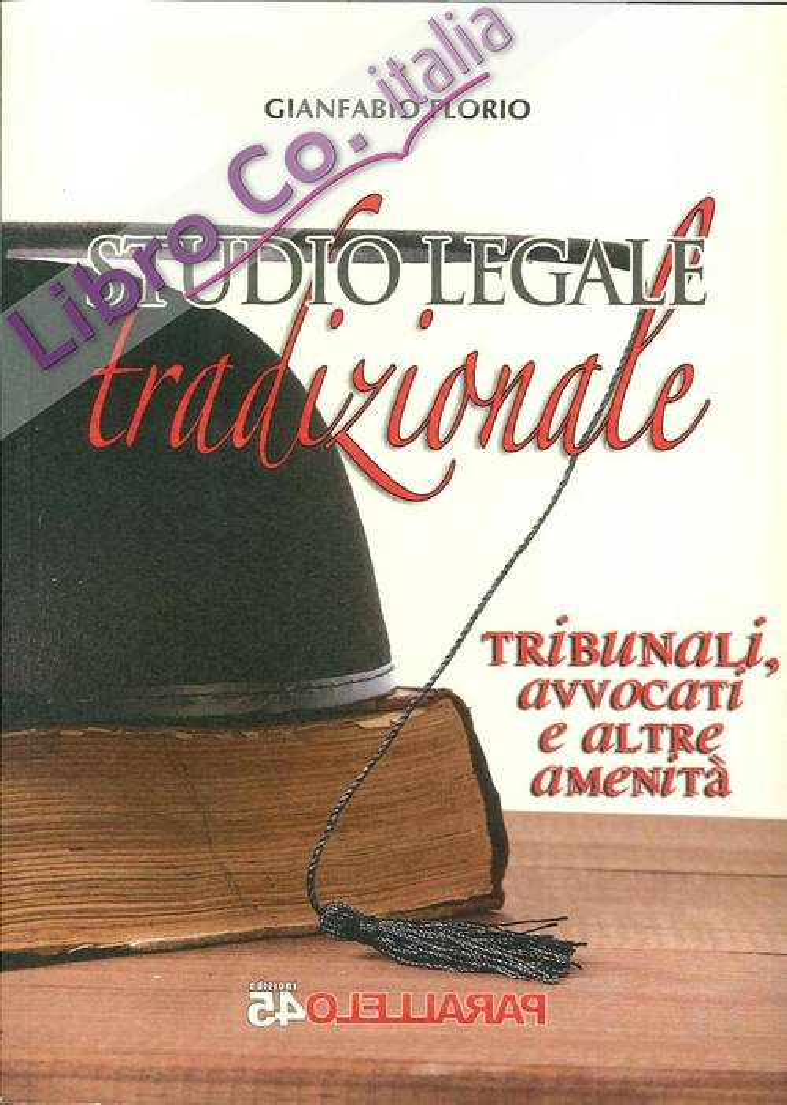 Studio legale tradizionale. Tribunali, avvocati e altre amenità