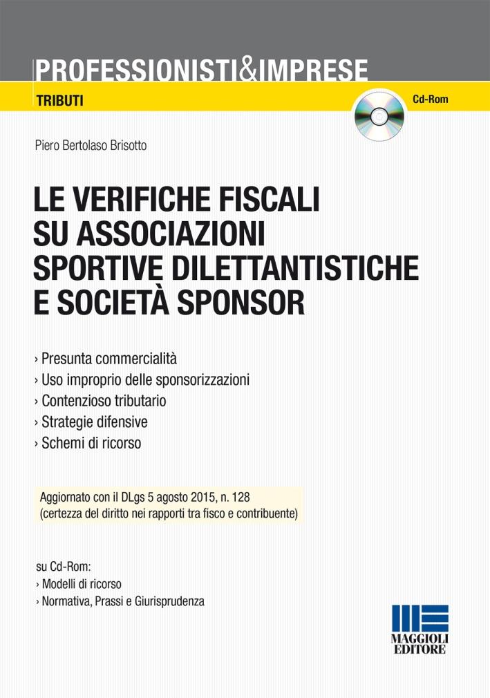 Le verifiche fiscali su associazioni sportive dilentantistiche e società sponsor. Con CD-ROM