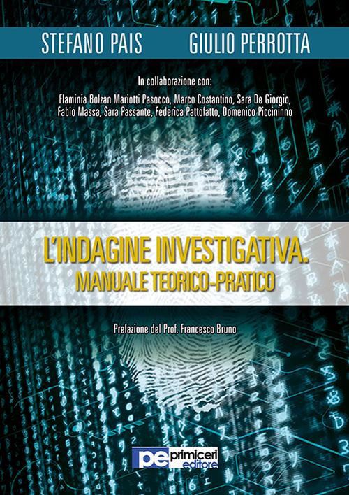 L'indagine investigativa. Manuale teorico-pratico.