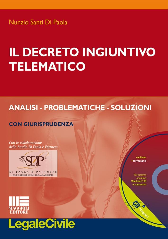 Il Decreto Ingiuntivo Telematico. Con CD-ROM