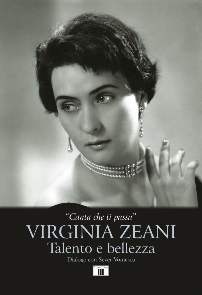 Virginia Zeani. Talento e bellezza. Dialogo con Sever Voinescu