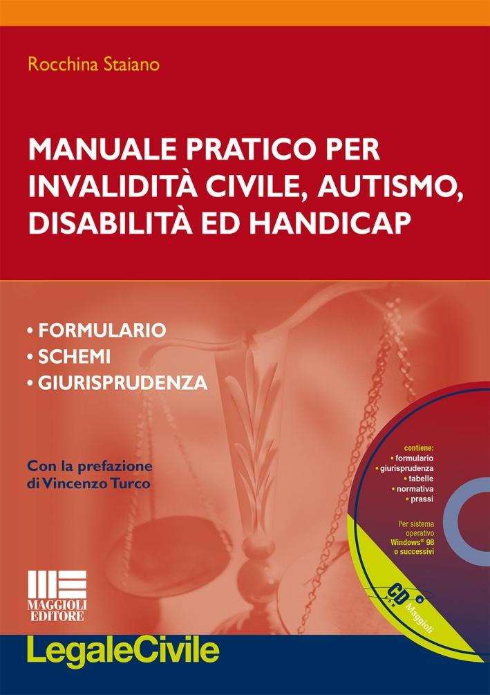 Manuale pratico per invalidità civile, autismo, disabilità e handicap. Con CD-ROM