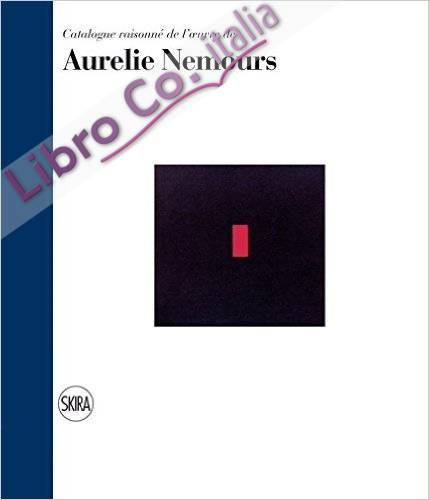 Aurelie Nemours. Catalogue Raisonné.