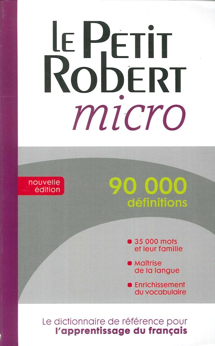 Le Petit Robert Micro. Dictionnaire d'Apprentissage De la Langue Française