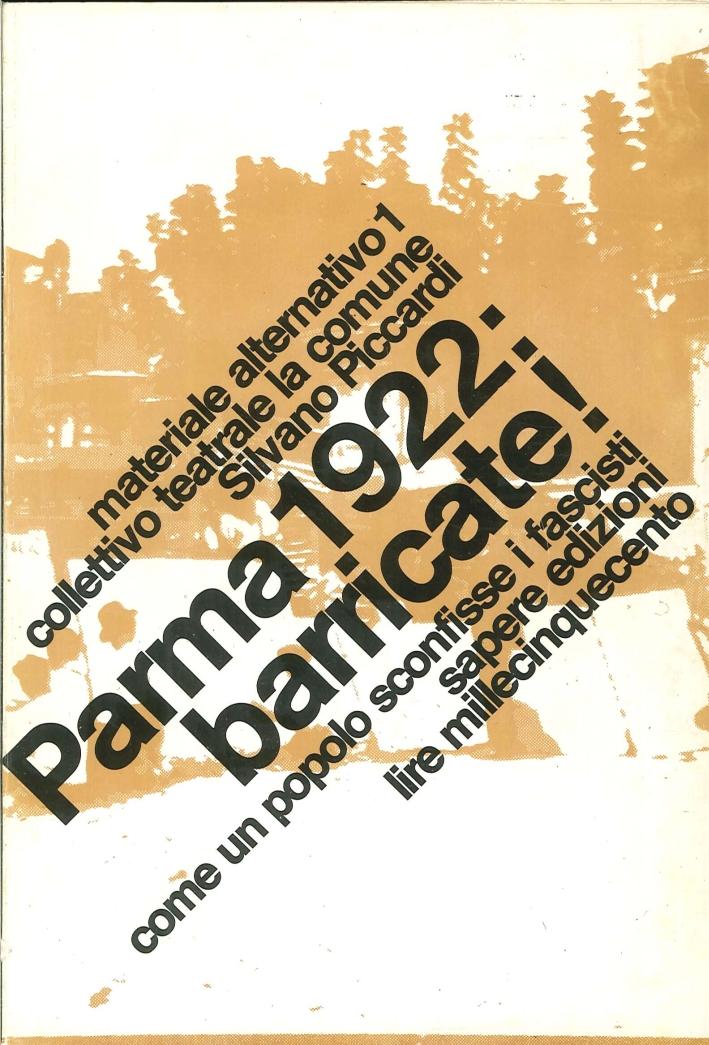 Parma 1922: Barricate! (Come un Popolo Sconfisse i Fascisti)