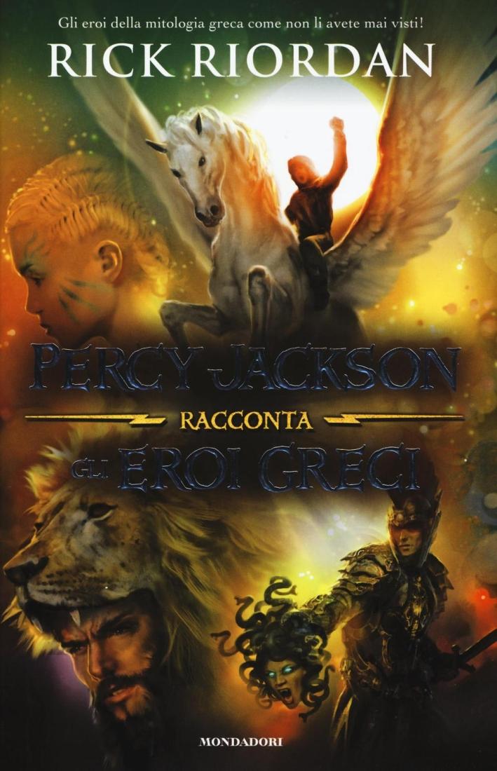 Percy Jackson racconta gli eroi greci.