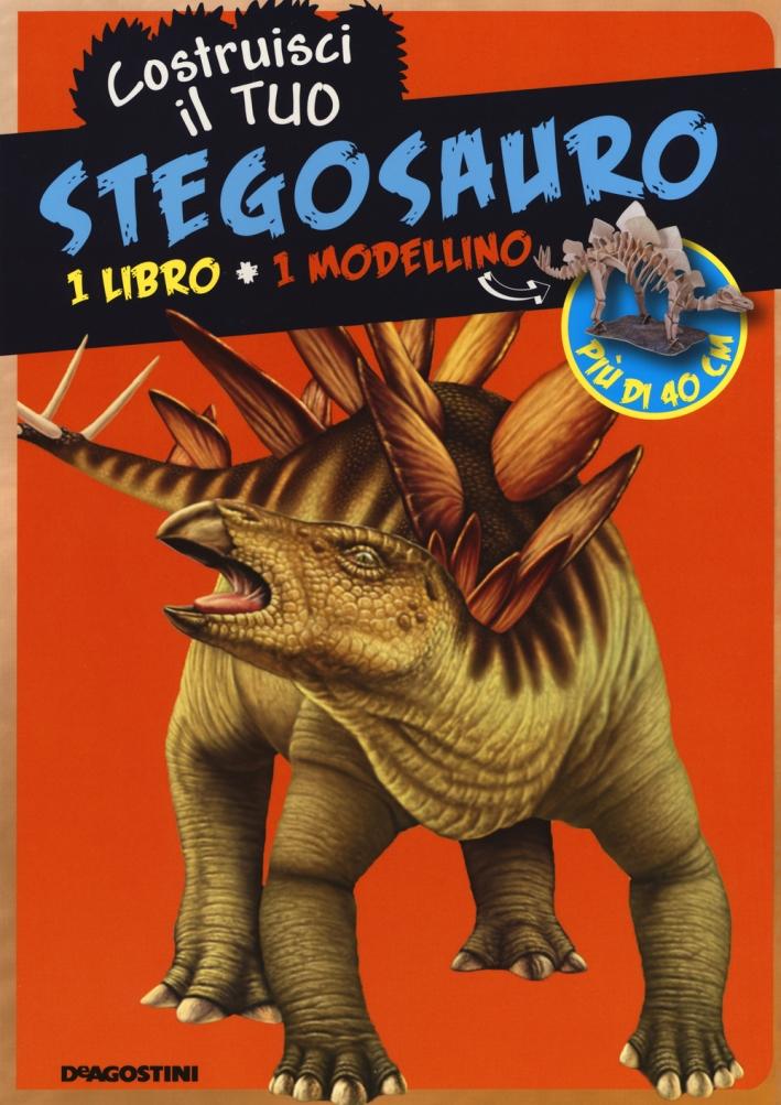 Costruisci il tuo stegosauro. Ediz. illustrata. Con gadget