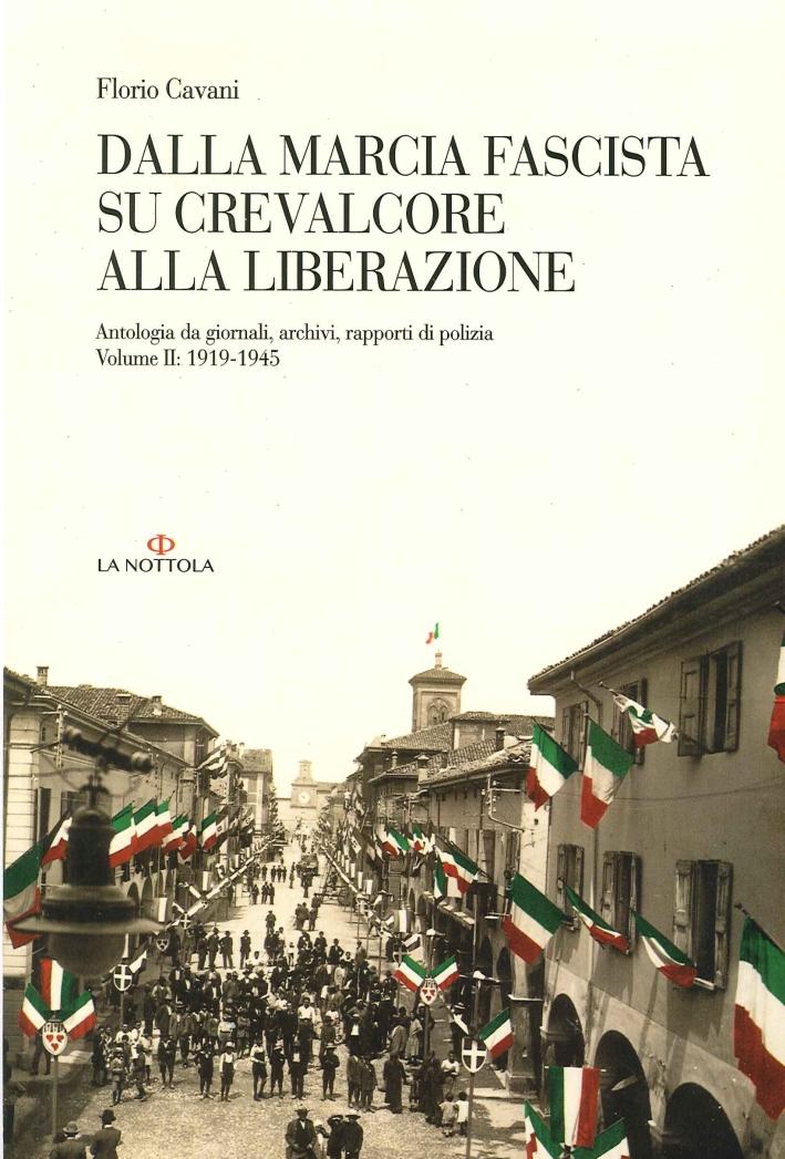 Dalla Marcia Fascista Su Crevalcore alla Liberazione. Antologia Da Giornali, Archivi, Rapporti di Polizia. Vol. 2: (1919-1945)