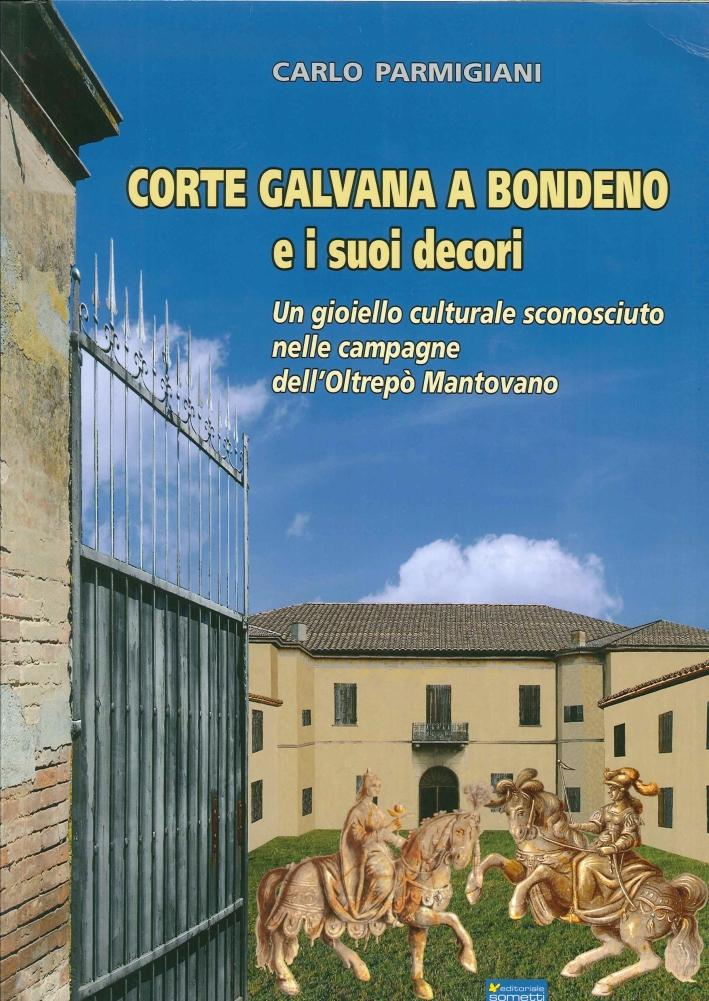 Corte Galvana a Bondeno e i Suoi Decori. Un Gioiello Culturale Sconosciuto nelle Campagne dell'Oltrepò Mantovano