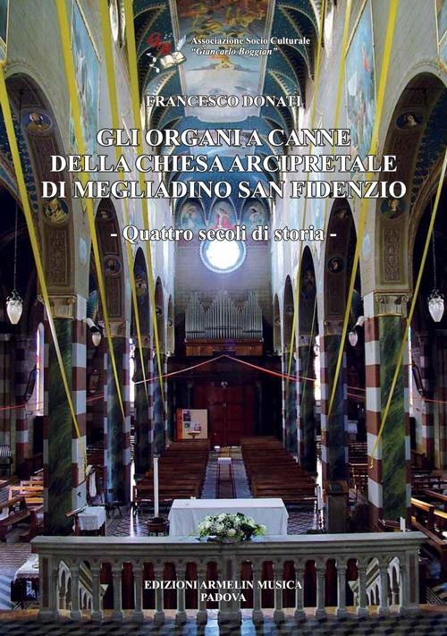 Gli organi a canne della chiesa arcipretale di Megliadino San Fidenzio