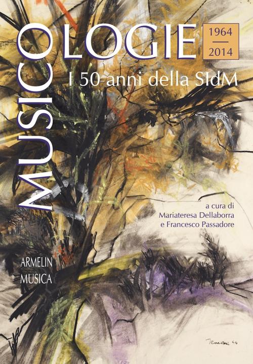 Musicologie. I 50 anni della Società italiana di musicologia (1964-2014)
