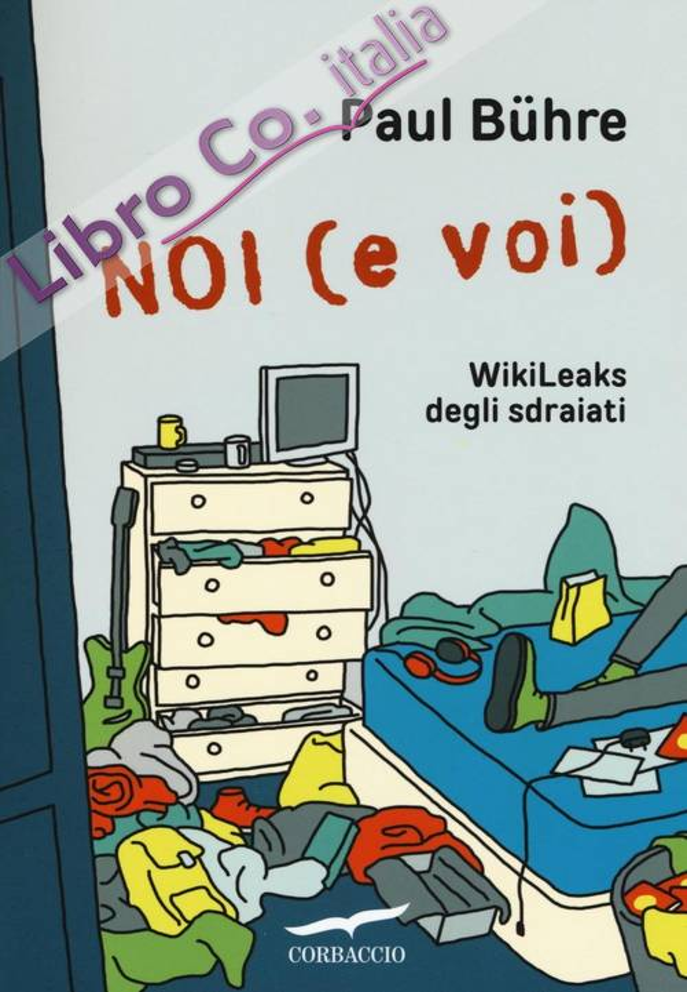 Noi (e voi). WikiLeaks degli sdraiati.