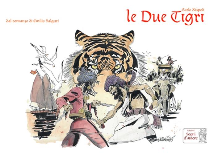 Le due tigri. Dal romazo di Emilio Salgari