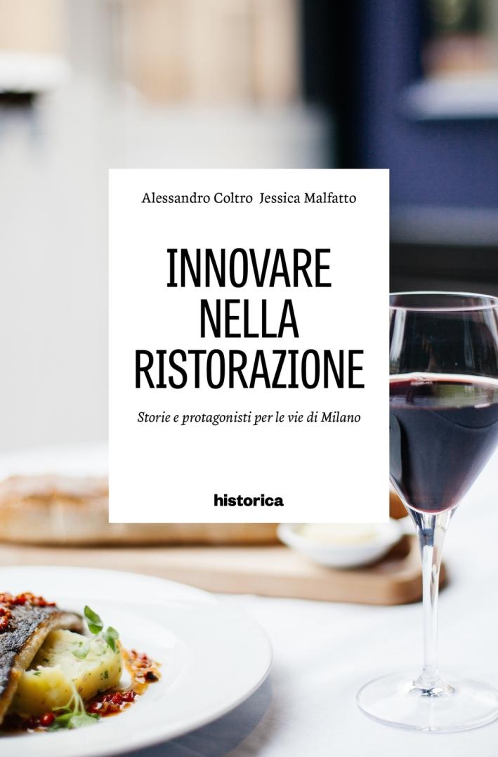 Innovare nella ristorazione. Storie e personaggi per le vie di Milano.