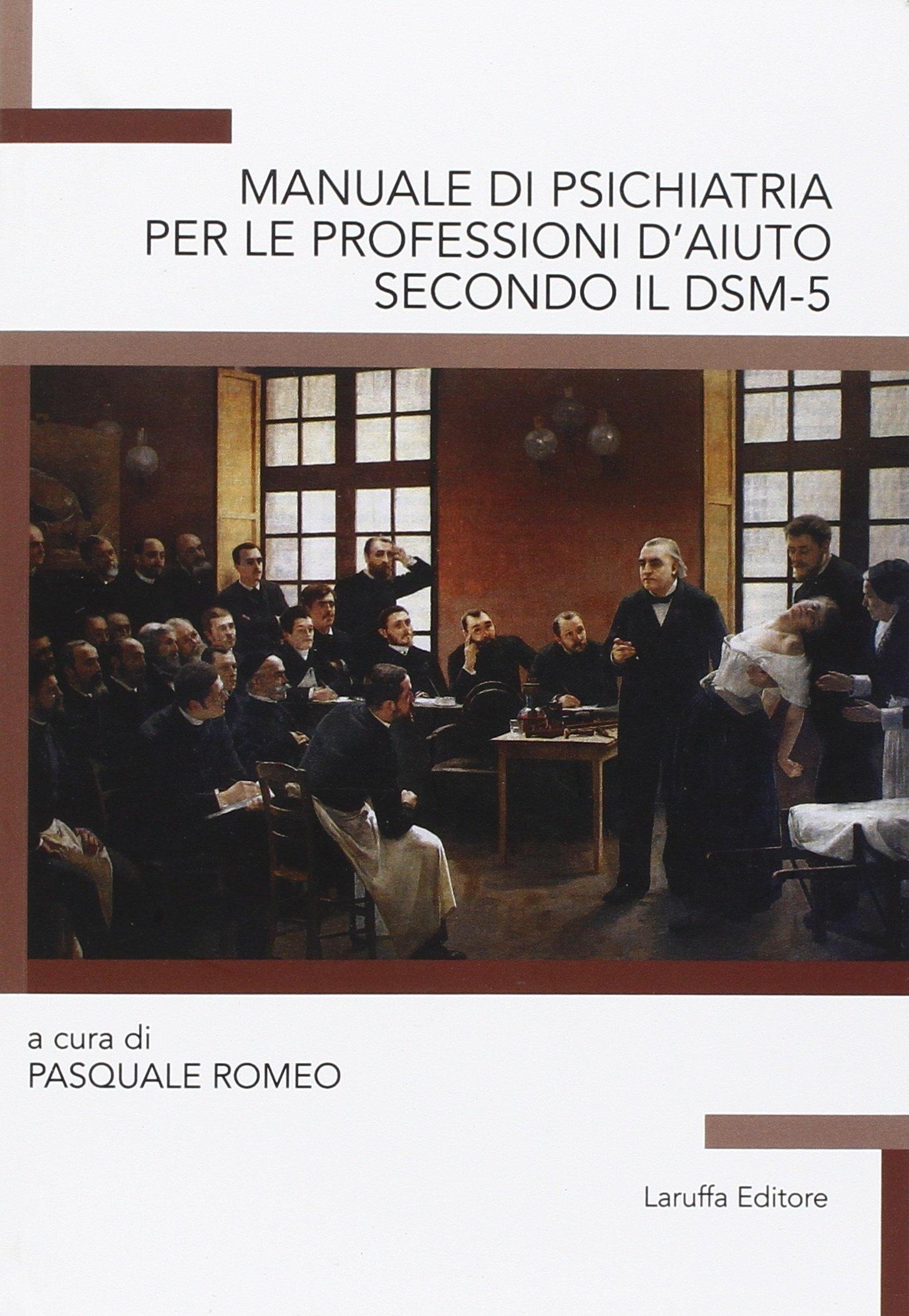 Manuale di Psichiatria per le Professioni d'Aiuto Secondo il Dsm-5.