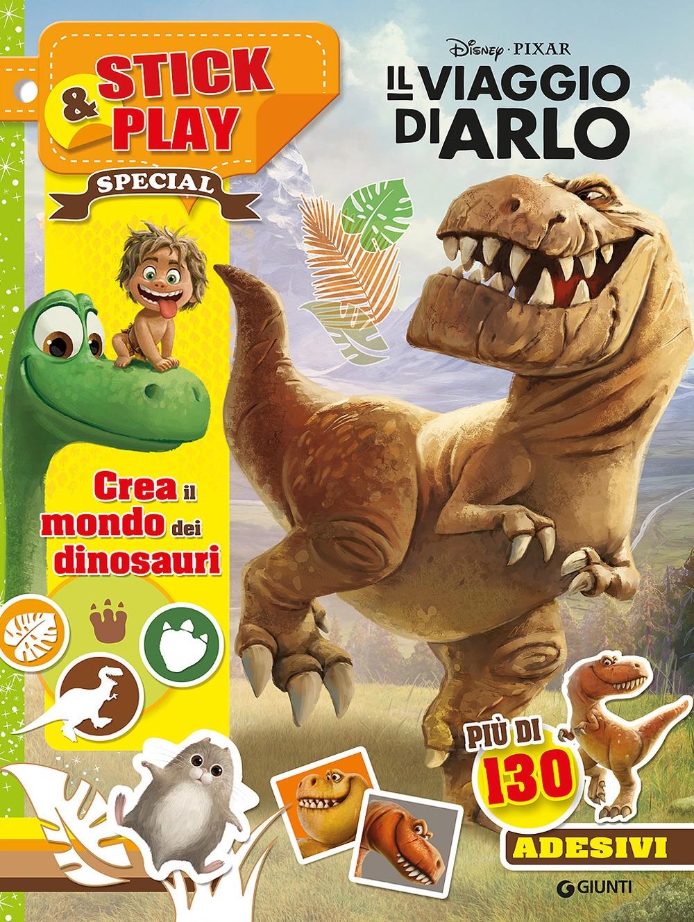 Il viaggio di Arlo. Crea il mondo dei dinosauri. Stick & play. Con adesivi