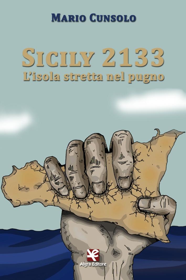 Sicily 2133. L'isola stretta nel pugno.