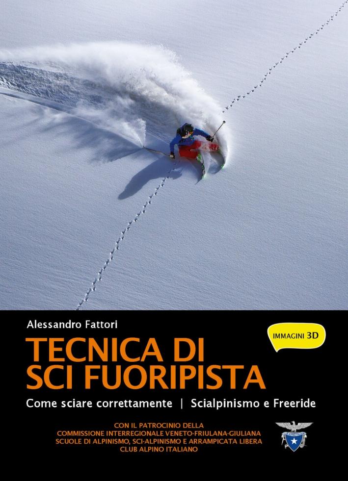 Tecnica di Sci Fuoripista. Come Sciare Correttamente. Scialpinismo e Freeride.