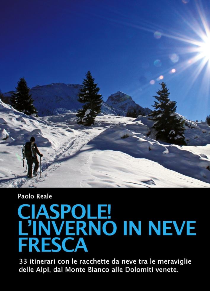 Ciaspole! L'inverno in neve fresca.