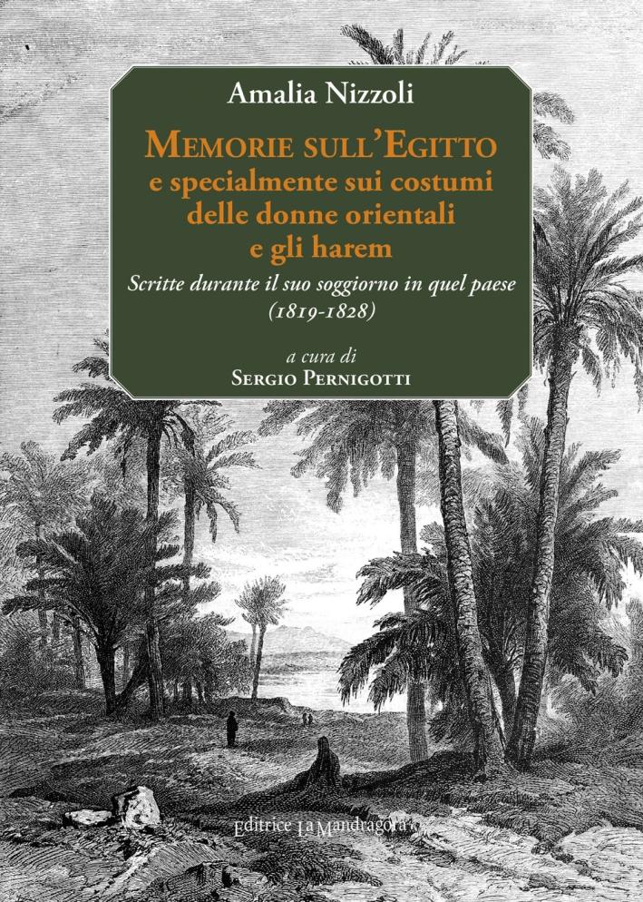 Memorie sull'Egitto e specialmente sui costumi delle donne orientali e gli harem. Scritte durante il suo soggiorno in quel paese (1819-1828). Ediz. multilingue.