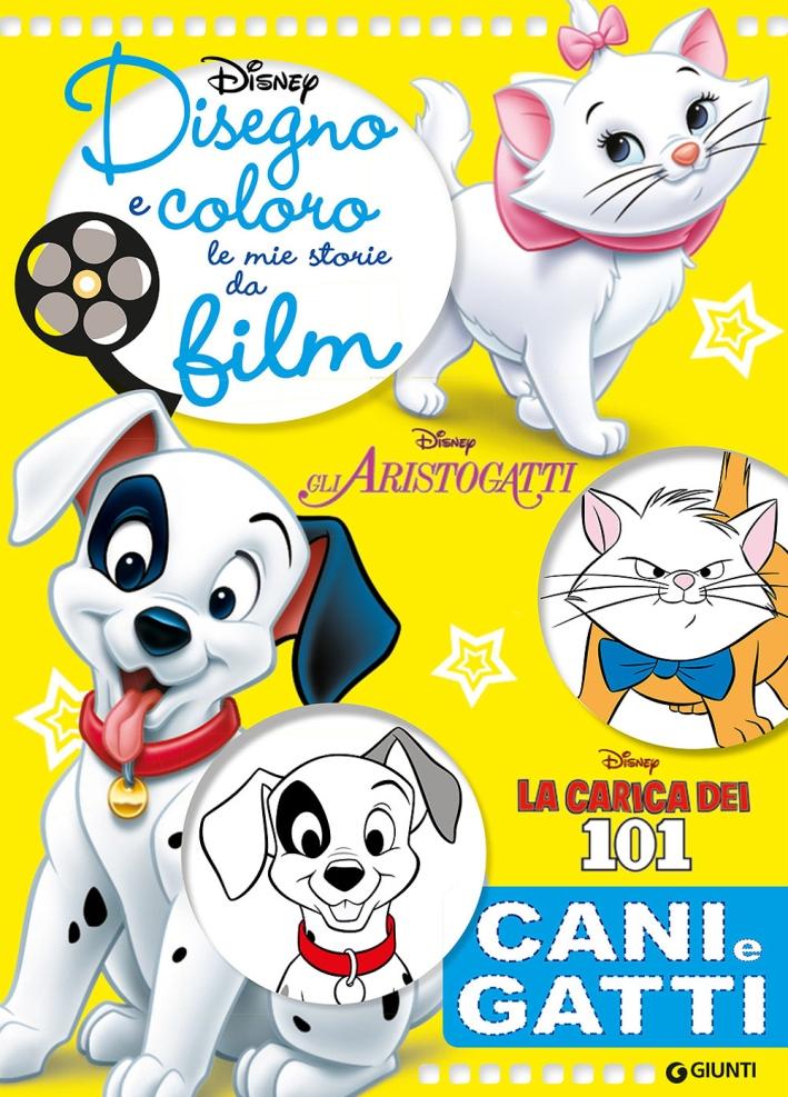 Cani e Gatti. Gli Aristogatti, la Carica dei 101. Disegno e Coloro le Mie Storie Da Film
