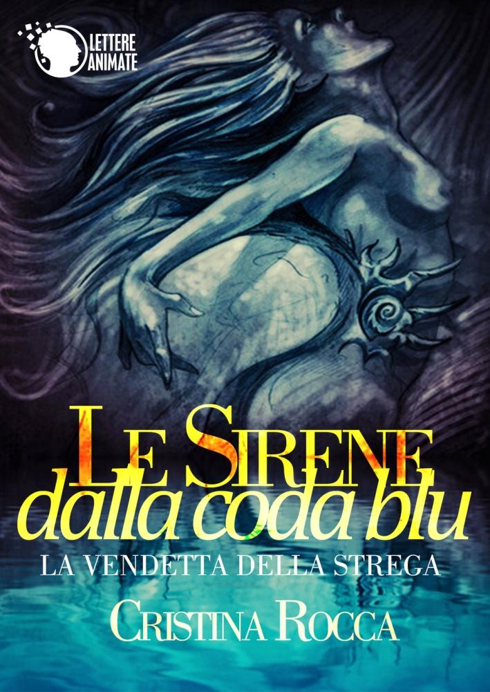Le sirene dalla coda blu. La vendetta della strega.